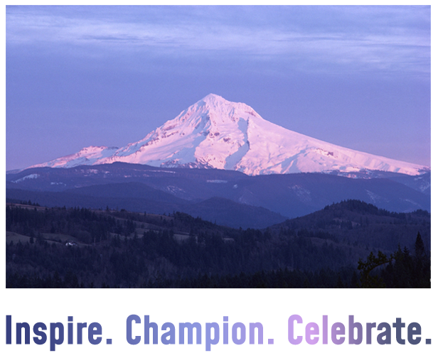 Mt. Hood in sunset, over the words: Inspire. Champion. Celebrate.